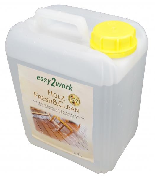 5Liter easy2work Holz Fresh&Clean: Holzentgrauer und Holzreiniger, mit Zufriedenheitsgarantie